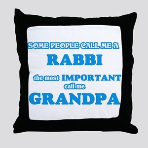 Some call me a Rabbi, the most import Throw Pillow