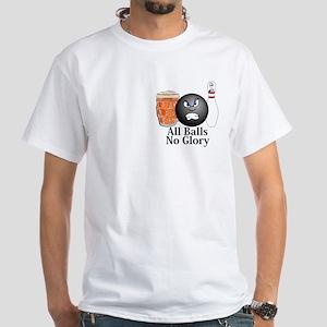 All Balls No Glory Logo 10 White T-Shirt Design Fr