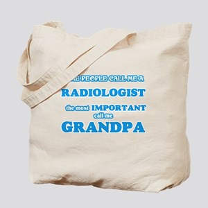 Some call me a Radiologist, the most impo Tote Bag