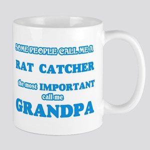 Some call me a Rat Catcher, the most importan Mugs