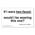 If I were two-faced... Rectangle Sticker