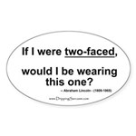 If I were two-faced... Oval Sticker