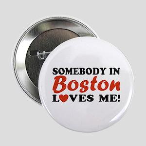 Somebody in Boston Loves Me! Button