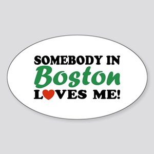 Somebody in Boston Loves Me! Oval Sticker