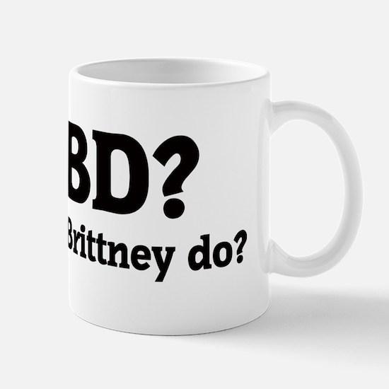 What would Brittney do? Mug