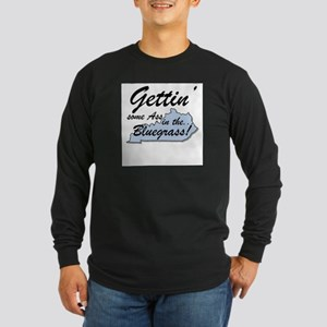 Gettin some Ass Long Sleeve Dark T-Shirt
