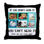 If You Didn't Grow It Throw Pillow