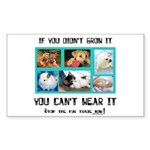 If You Didn't Grow It Sticker (Rectangle 10 pk)