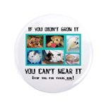 "If You Didn't Grow It 3.5"" Button (100 pack)"