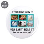 "If You Didn't Grow It 3.5"" Button (10 pack)"