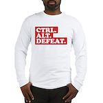 CTRL. ALT. DEFEAT. Long Sleeve T-Shirt