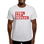 CTRL. ALT. DEFEAT. Light T-Shirt