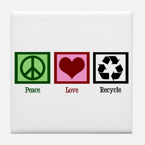 Peace Love Recycle Tile Coaster