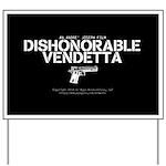 Dishonorable Vendetta Yard Sign