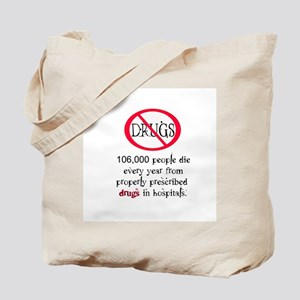 Anti-Medical Drug use Tote Bag