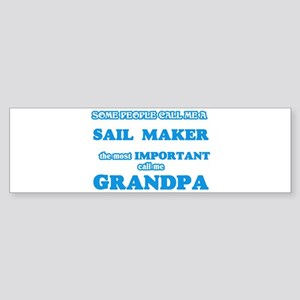 Some call me a Sail Maker, the most Bumper Sticker