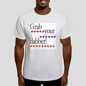 Grab your dabber! Light T-Shirt