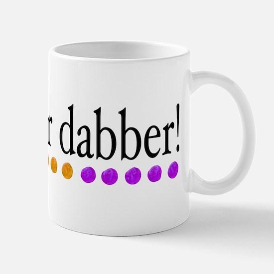 Grab your dabber! Mug