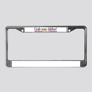 Grab your dabber! License Plate Frame