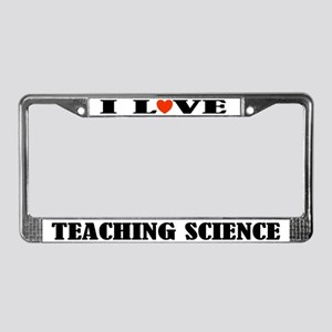 I Love Teaching Science License Plate Frame