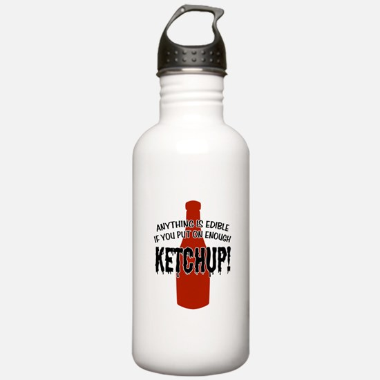 Put on Enough Ketchup Water Bottle