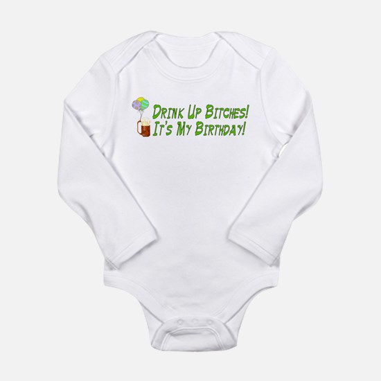 Drink Up Bitches Long Sleeve Infant Bodysuit