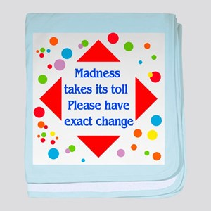 Madness Toll Infant Blanket