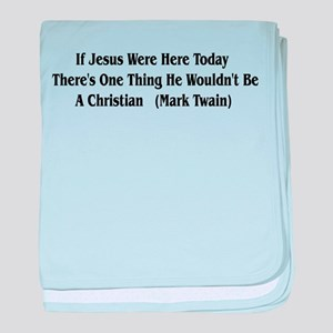 Mark Twain Jesus Quote Infant Blanket