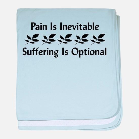 Pain Is Inevitable Infant Blanket