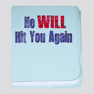 He Will Hit You Again Infant Blanket