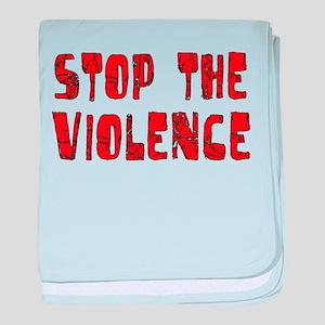 Stop The Violence Infant Blanket