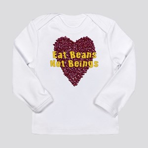 Eat Beans Not Beings Long Sleeve Infant T-Shirt