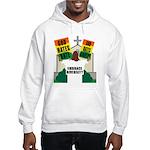 GOD HATES HATE Hooded Sweatshirt