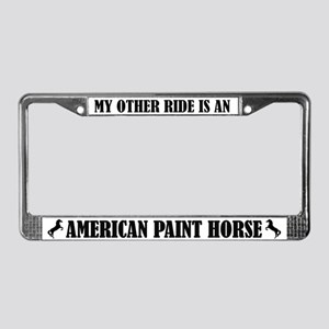 My Other Ride is an American Paint License Frame