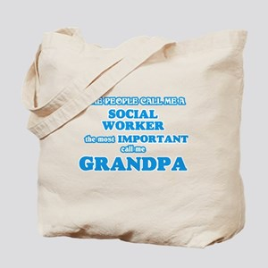 Some call me a Social Worker, the most im Tote Bag