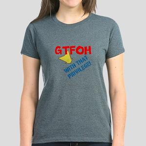 Gtfoh...privilege! - Dark T-Shirt