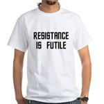 Resistance Is Futile White T-Shirt