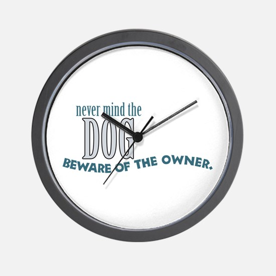 Beware of the Dog Owner Wall Clock