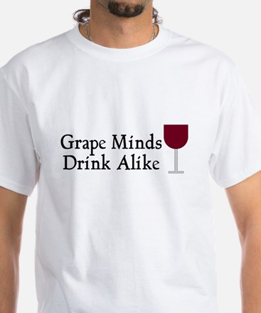 Grape Minds Think Alive Wine White T-Shirt