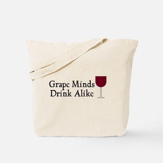 Grape Minds Think Alive Wine Tote Bag