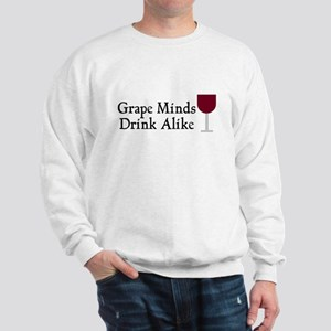 Grape Minds Think Alive Wine Sweatshirt