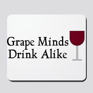 Grape Minds Think Alive Wine Mousepad