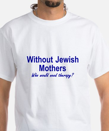 Jewish Mothers White T-Shirt