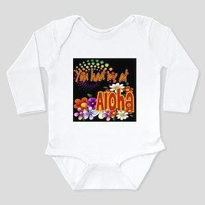 You Had Me At Aloha Long Sleeve Infant Bodysuit