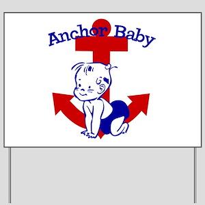 Anchor Baby Yard Sign