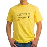 Life Stink Then U Dive Yellow T-Shirt