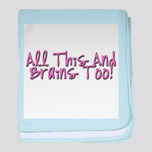 All This & Brains Too Infant Blanket