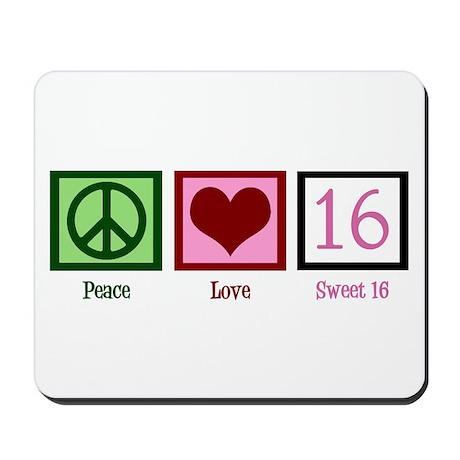 Peace Love Sweet 16 Mousepad