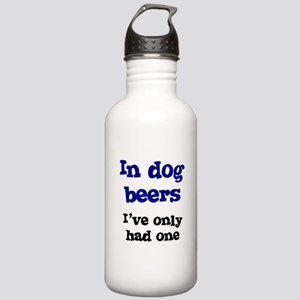 In Dog Beers I've Only Had On Stainless Water Bott