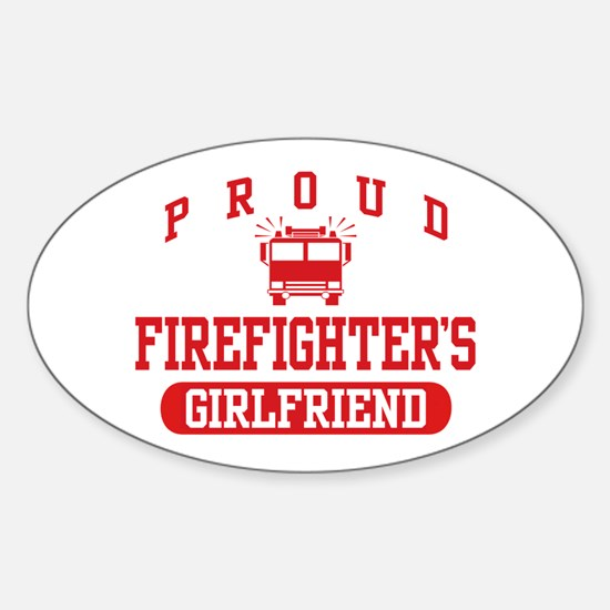 Proud Firefighter's Girlfriend Sticker (Oval)